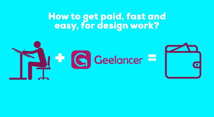 how to get paid for design work fast and easy via Geelancer GeeMee best freelancer design marketplace platform
